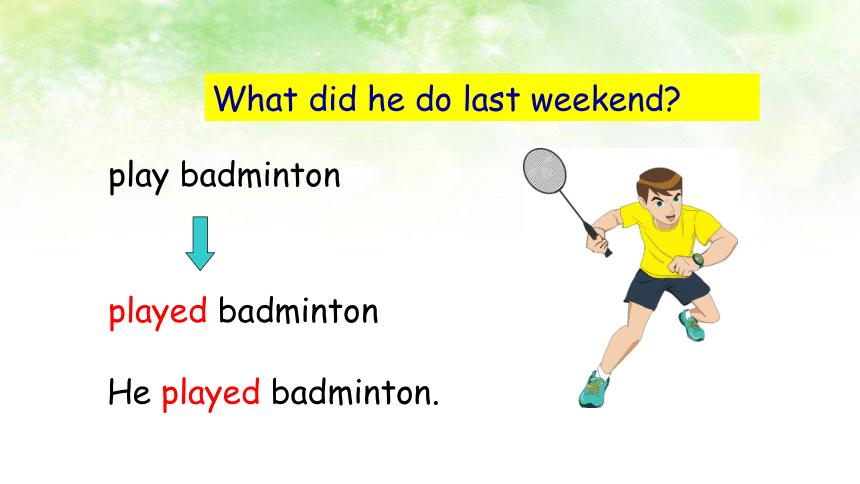 七年级下册英语Unit 12 What did you do last weekend? Section A(1a-2d) 课件+嵌入音频(共55张PPT)