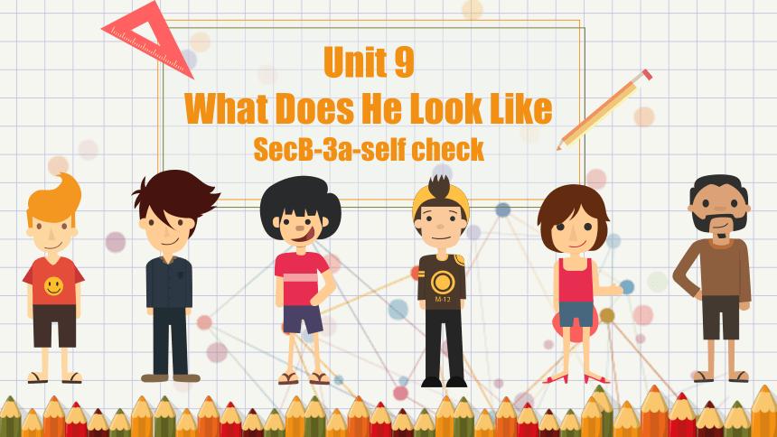 人教版七年级英语下册:Unit 9 What does he look like?Section B 3a-Self Check 课件()