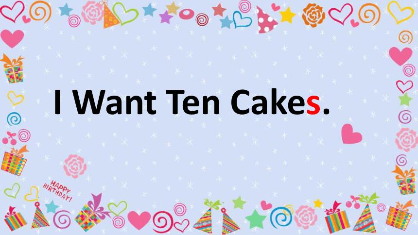 川教版三起 四下Unit4 Lesson 5 I Want Ten Cakes.课件(11张,内嵌音频)