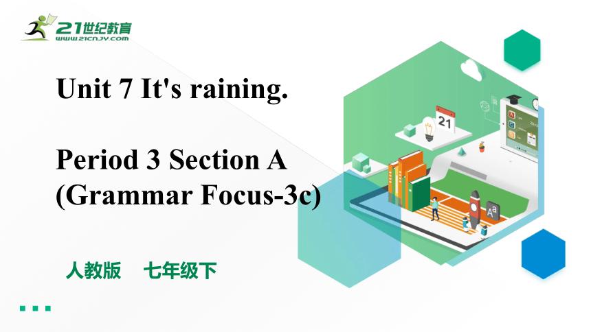 Unit 7 It's raining! Section A (Grammar Focus-3c)课件(共27张PPT)