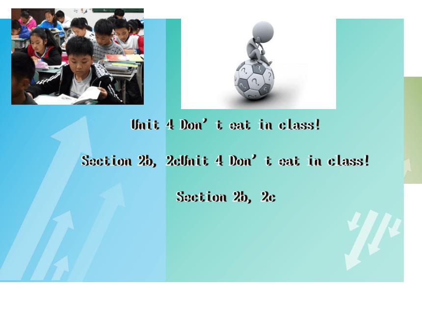 2020-2021学年人教版英语七年级下册Unit 4 Don't eat in class. Section B 2a-2c课件21张